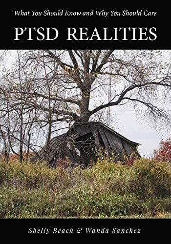 PTSD Realities: What You Should Know and Why You Should Care.